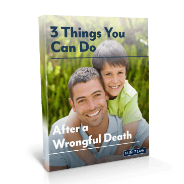 3 Things You Can Do After A Wrongful Death - Nunez Law